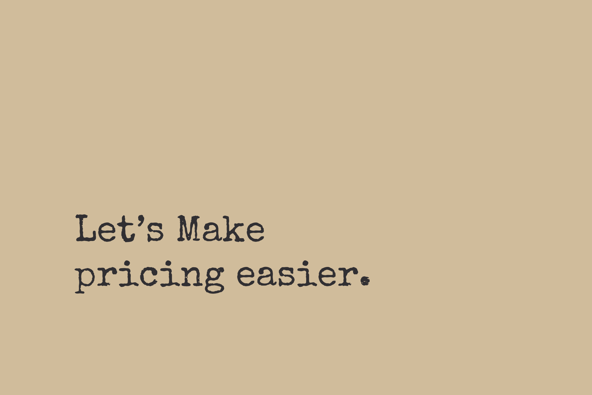 Let's make pricing easier.